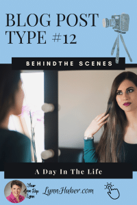 Blog Post Type #12: Behind The Scenes / A Day In The Life
