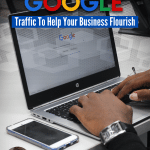 Making Use Of Google Traffic To Help Your Business Flourish