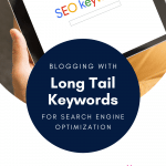 Blogging with Long Tail Keywords For Search Engine Optimization