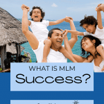 What is MLM Success?