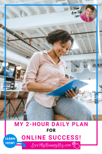 My 2-Hour Daily Plan For Online Success